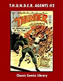 Thunder Agents Comics Issue #2: Classic Comics Library: Email Us For Entire Classic Comic Reprint Catalog!