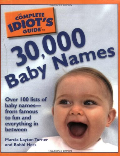 Read Online The Complete Idiot's Guide to 30,000 Baby Names pdf epub