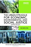 The Urban Struggle for Economic, Environmental and Social Justice: Deepening their roots (Routledge Equity, Justice and…