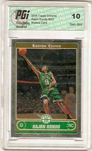 2006 Topps Chrome Card (Rajon Rondo 2006 Topps Chrome #201 Celtics Rookie Card PGI 10)