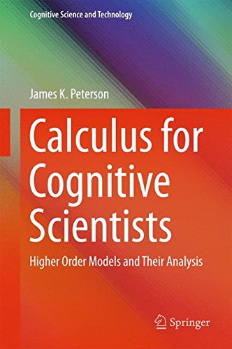 Calculus for Cognitive Scientists: Higher Order Models and Their Analysis (Cognitive Science and Technology)