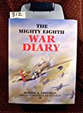 Mighty Eighth War Diary, Freeman, Roger, 0879384956