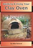 Building and Using Your Clay Oven