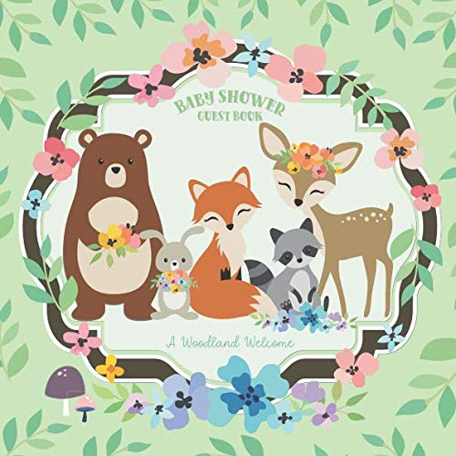 Baby Shower Guest Book - A Woodland Welcome: Baby Shower Guestbook with Advice for Parents + BONUS Gift Tracker Log + Keepsake Pages | Forest Creatures Cute Animal Friends Fox Bunny Deer Bear