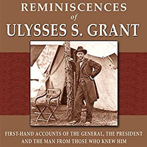 Reminiscences of Ulysses S. Grant Audiobook