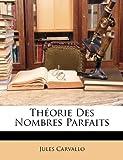 Théorie des Nombres Parfaits, Jules Carvallo, 1147312575