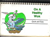 On a Healthy Wok, Sue E. Willett, 1563830027