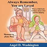 Always Remember You Are Loved, Angel D. Washington, 0986004111