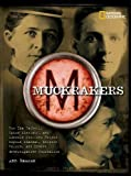 img - for Muckrakers: How Ida Tarbell, Upton Sinclair, and Lincoln Steffens Helped Expose Scandal, Inspire Reform, and Invent Investigative Journalism (World History Biographies) book / textbook / text book