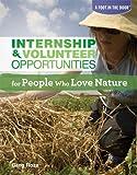 Internship & Volunteer Opportunities for People Who Love Nature (Foot in the Door (Rosen))