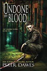 Undone By Blood: Book Five of The Vampire Flynn (Volume 5) Paperback