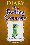 Diary of a Farting Creeper: Book 1: Why Does the Creeper Fart When He Should Explode?: Volume 1