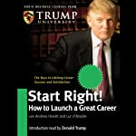 Start Right! How to Launch a Great Career | Andrew Hewitt,Luc d'Abadie,Trump University