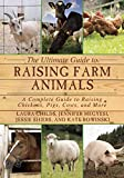 img - for The Ultimate Guide to Raising Farm Animals: A Complete Guide to Raising Chickens, Pigs, Cows, and More book / textbook / text book