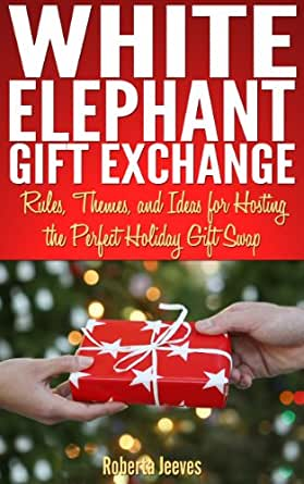 White Elephant Gift Exchange: Rules, Themes, and Ideas for ...