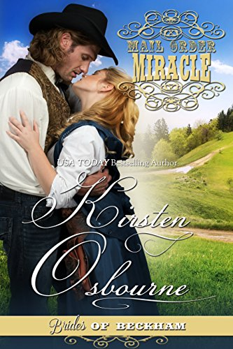 Kirsten Osbourne - Mail Order Miracle (Brides of Beckham Book 0)