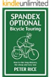 Spandex Optional Bicycle Touring: How to ride long distance, the cheap and easy way