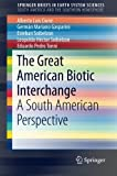 img - for The Great American Biotic Interchange: A South American Perspective (SpringerBriefs in Earth System Sciences) book / textbook / text book