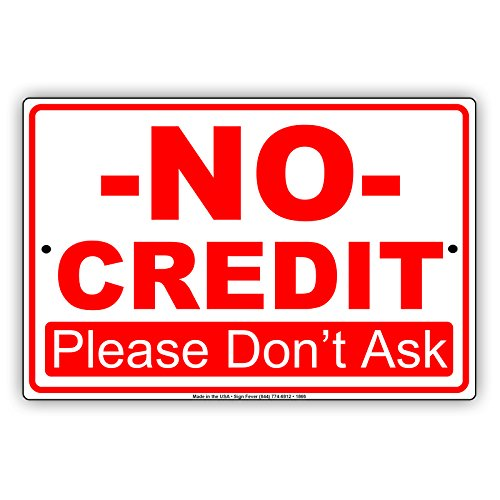 No Credit Please Don't Ask Payment Preference Alert Attention Caution Warning Notice Aluminum Metal Tin 12