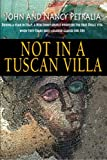 Book - Not in a Tuscan Villa: During a year in Italy, a New Jersey couple discovers the true Dolce Vita when they trade rose-colored glasses for 3Ds