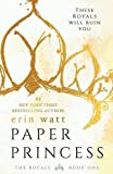 Paper Princess: A Novel (The Royals)
