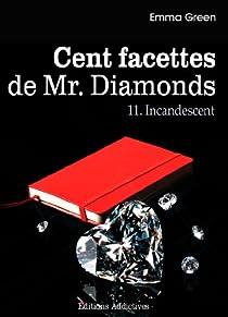 Cent facettes de M. Diamonds, tome 11 : Incandescent par Green