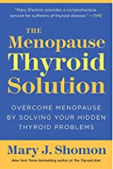 The Menopause Thyroid Solution: Overcome Menopause by Solving Your Hidden Thyroid Problems Paperback