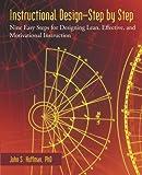 Instructional Design-Step by Step: Nine Easy Steps for Designing Lean, Effective, and Motivational Instruction