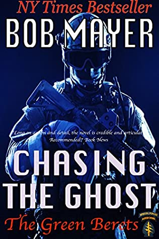 Chasing The Ghost Horace Chase Book 1 By Bob Mayer