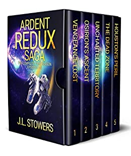 Ardent Redux Saga: The Complete First Season: Episodes 1 - 5 (A Space Opera Adventure) by [Stowers, J. L.]