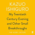 My Twentieth Century Evening and Other Small Breakthroughs | Kazuo Ishiguro