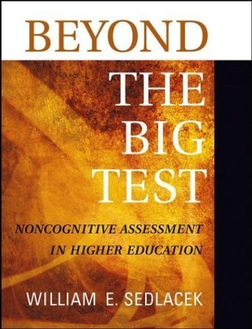 Beyond the Big Test: Noncognitive Assessment in Higher Education by William E. Sedlacek (2004-02-23)