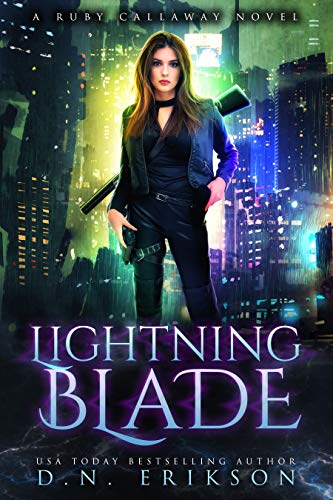 Lightning Blade: An Urban Fantasy Novel (The Ruby Callaway Trilogy Book 1)