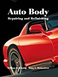 Auto Body Repairing and Refinishing, William K. Toboldt and Terry L. Richardson, 1566375878