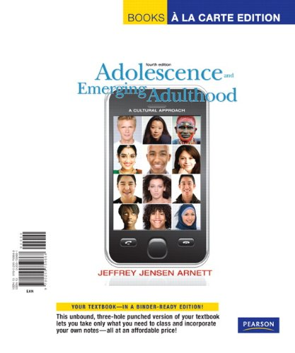 Adolescence and Emerging Adulthood: A Cultural Approach, Books a la Carte Edition (4th Edition)