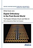 img - for Digital Orthodoxy in the Post-Soviet World: The Russian Orthodox Church and Web 2.0 book / textbook / text book