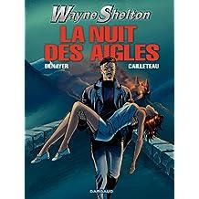 Wayne Shelton - Tome 8 - NUIT DES AIGLES (LA) (French Edition)