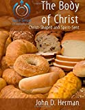 The Body of Christ: Christ-Shaped and Spirit-Sent (Going Deeper: A Journey with Jesus) (Volume 5)