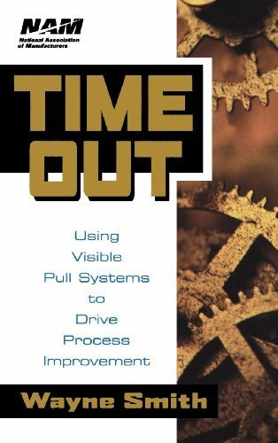 Time Out: Using Visible Pull Systems to Drive Process Improvement (National Association of Manufacturers) by Wayne K. Smith (1998-01-29) (Smith System Book Truck)