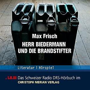 Herr Biedermann und die Brandstifter Hörbuch