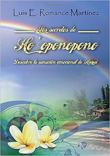 Los secretos de Hooponopono: La sanación emocional de ...
