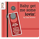 Baby Get Me Some Lovin' (Baby Be of Use)