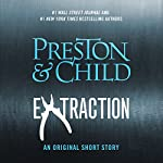 Extraction | Douglas Preston,Lincoln Child
