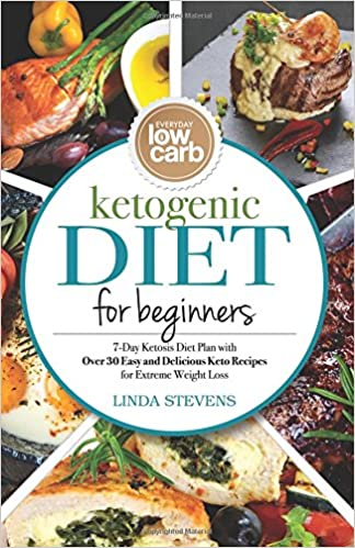 Ketogenic Diet for Beginners: 7-Day Ketosis Diet Plan with Over 30