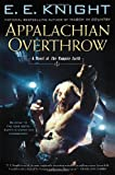 Appalachian Overthrow, E. E. Knight, 0451414446