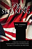 img - for Plain Speaking: A Reporter's Conversations with President George W. Bush and Prime Minister Tony Blair's Conversations with Wife Cherie by Phil Linehan (2008-05-27) book / textbook / text book