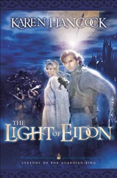 The Light Of Eidon (Legends of the Guardian-King Book #1) (Legends Of The Guardian-King Series) by [Hancock, Karen]