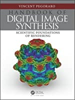 Handbook of Digital Image Synthesis: Scientific Foundations of Rendering
