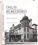 Dallas Rediscovered : A Photographic Chronicle of Urban Expansion 1870-1925