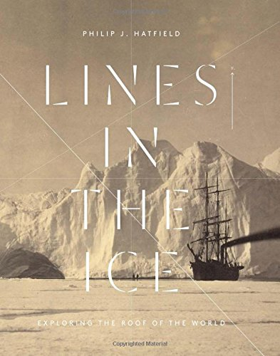 Lines in the Ice: Exploring the Roof of the World